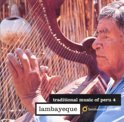 Traditional Music Of Peru 4: Lambayeque