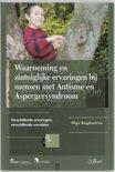 Waarneming en zintuiglijke ervaringen bij mensen met Autisme en Aspergersyndroom