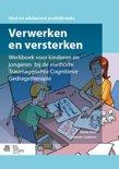 Verwerken en versterken Werkboek voor kinderen en jongeren bij de methode traumagerichte cognitieve gedragstherapie