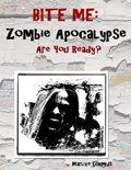 Bite Me: Zombie Apocalypse Are You Ready?