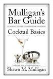 Shawn M. Mulligan - Cocktail Basics