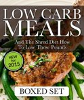 Low Carb Meals And The Shred Diet How To Lose Those Pounds