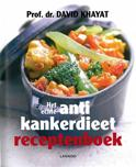 Het echte antikankerdieet receptenboek