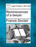 Reminiscences of a Lawyer.