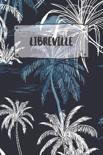 Libreville: Ruled Travel Diary Notebook or Journey Journal - Lined Trip Pocketbook for Men and Women with Lines
