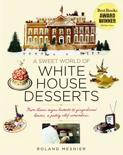 A Sweet World of White House Desserts