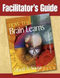 """Facilitator'S Guide To """"How The Brain Learns"""""""