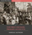 The First Crusade: Primary Accounts