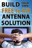 Build Your Own Free to Air Antenna Solution