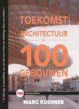 TED-boeken - De toekomst van architectuur in 100 gebouwen