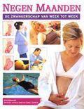 Negen Maanden, De Zwangerschap Van Week Tot Week