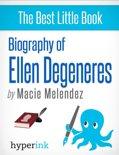 Ellen Degeneres: A Biography