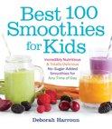 Deborah Harroun - Best 100 Smoothies for Kids