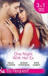 One Night With Her Ex: The One That Got Away / The Man From her Wayward Past / The Ex Who Hired Her (Mills & Boon By Request)
