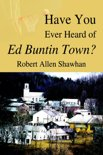 Have You Ever Heard of Ed Buntin Town?