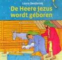 De Heere Jezus wordt geboren