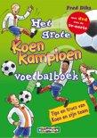 Koen Kampioen - Het grote Koen Kampioen voetbalboek