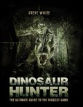 Dinosaur Hunter: The Ultimate Guide to the Biggest Game