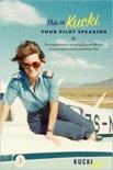 This Is Kucki Your Pilot Speaking