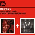Songs About Jane / It Won't Be Soon Before Long