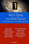 Aid in Dying the Ultimate Argument