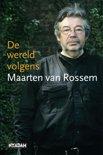 De wereld volgens Maarten van Rossem