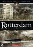 Rotterdam: Een Verscheurde Stad 1940-1945