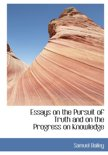 Essays on the Pursuit of Truth and on the Progress on Knowledge