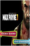 Max Payne 3 Game Guide Full