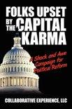 Folks Upset by the Capital Karma