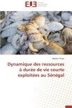 Dynamique Des Ressources a Duree de Vie Courte Exploitees Au Senegal