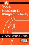 StarCraft II: Wings of Liberty: Video Game Guide