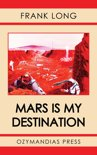 Mars Is My Destination