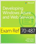 Exam Ref 70-487 Developing Windows Azure and Web Services (MCSD)