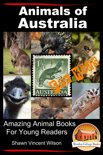Animals of Australia: For Kids - Amazing Animal Books for Young Readers