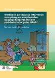 Werkboek preventieve interventie voor pleeg- en adoptieouders bij jonge kinderen met een problematische gehechtheid