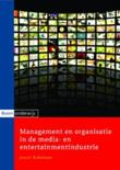 Management en organisatie in de media- en entertainmentindustrie