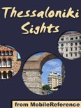Thessaloniki Sights: a travel guide to the top 30 attractions Thessaloniki, Greece (Mobi Sights)