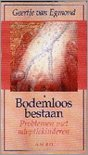 BODEMLOOS BESTAAN