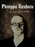 Philippe Geubels - Hoe Moet Het Nu Verder?