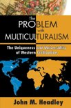 The Problem with Multiculturalism