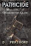 Patricide: Massacre at Oradour-sur-Glane