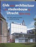 Gids voor architectuur en stedenbouw in Utrecht 1900-2005