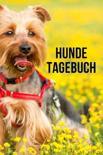 Hunde Tagebuch: Ein cooles Notizheft, Tagebuch f�r Hundeliebhaber, Haustier Tagebuch (ca. DIN A5), 110 karierte Seiten.