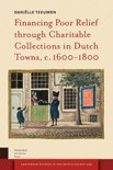 Financing poor relief through charitable collections in Dutch towns, c. 1600-1800