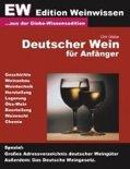 Dirk Glebe - Deutscher Wein für Anfänger - EW Edtion Weinwissen