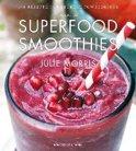 Julie Morris - Das Buch der Superfood Smoothies