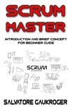 Scrum Master : Introduction and brief concept for beginner guide