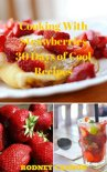 Rodney Cannon - Cooking With Strawberries, 30 Days of Cool Recipes