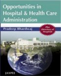 Opportunities in Hospital and Health Care Administration